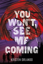 You Won't See Me Coming ebook by Kristen Orlando
