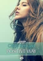 Positive Way ebook by Chloé Bertrand