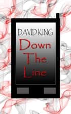 Down The Line ebook by David King