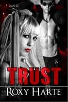 Trust ebook by Roxy Harte