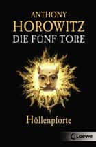 Die fünf Tore 4 - Höllenpforte ebook by Anthony Horowitz, Simone Wiemken