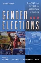 Gender and Elections - Shaping the Future of American Politics ebook by Susan J. Carroll, Richard L. Fox