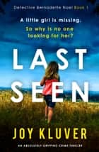 Last Seen - An absolutely gripping crime thriller ebook by Joy Kluver