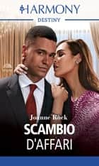 Scambio d'affari - Harmony Destiny ebook by Joanne Rock