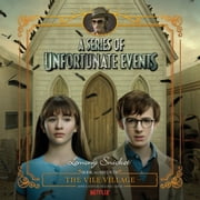 Series of Unfortunate Events #7: The Vile VillageDA audiobook by Lemony Snicket