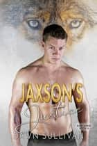 Jaxson's Justice - RARE Series, #6 ebook by Dawn Sullivan