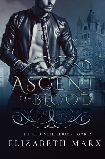 Ascent of Blood, The Red Veil Series Book 2 ebook by Elizabeth Marx
