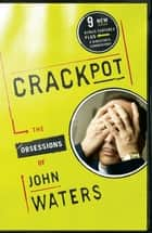 Crackpot ebook by John Waters