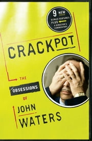 Crackpot - The Obsessions of ebook by John Waters