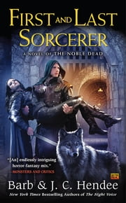 First and Last Sorcerer ebook by Barb Hendee, J.C. Hendee