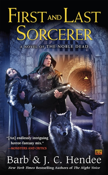 First and Last Sorcerer ebook by Barb Hendee,J.C. Hendee