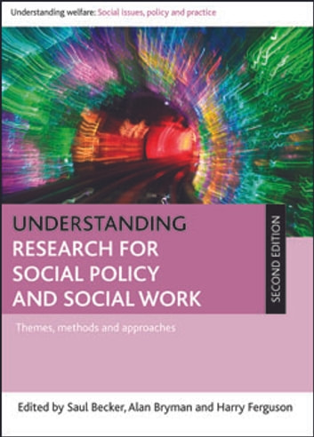 Understanding research for social policy and social work (second edition) - Themes, methods and approaches ebook by