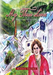 My Three Lives - In Argentina, USA and France ebook by Minnie Valero