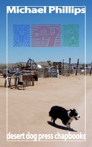 Desert Dog Press Chapbooks ebook by Michael Phillips