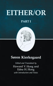 Kierkegaard's Writings, III, Part I: Either/Or. Part I - Either/Or ebook by Søren Kierkegaard,Howard V. Hong,Edna H. Hong
