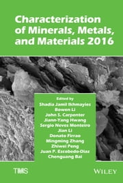 Characterization of Minerals, Metals, and Materials 2016 ebook by Shadia Ikhmayies,Bowen Li,John S. Carpenter,Jiann-Yang Hwang,Sergio Neves Monteiro,Jian Li,Donato Firrao,Mingming Zhang,Zhiwei Peng,J. Pablo Escobedo-Diaz,Chengguang Bai