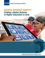 Access Without Equity? Finding a Better Balance in Higher Education in Asia ebook by Asian Development Bank