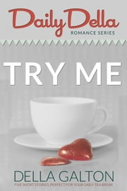 Try Me (Three Romantic Short Stories) ebook by Della Galton