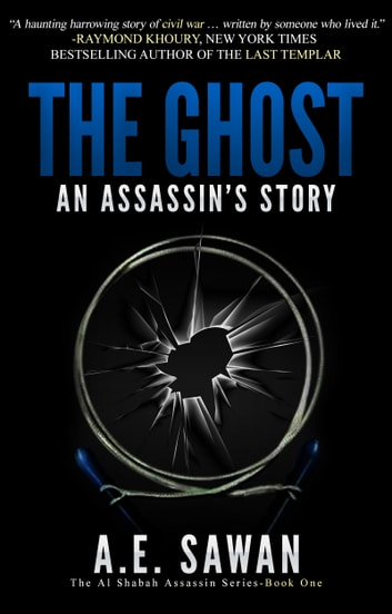 The Ghost: An Assassin's Story ebook by A.E. Sawan