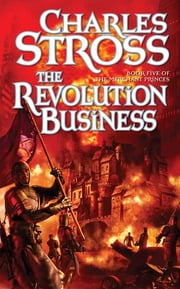 The Revolution Business - Book Five of the Merchant Princes ebook by Charles Stross