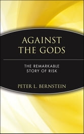 Against the Gods - The Remarkable Story of Risk ebook by Peter L. Bernstein
