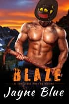 Blaze - A Tortured Heroes Novel ebook by