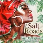 The Salt Roads audiobook by Nalo Hopkinson