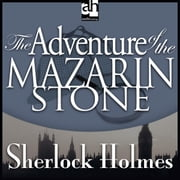 The Adventure of the Mazarin Stone audiobook by Arthur Conan Doyle