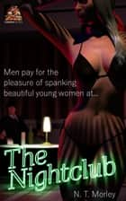 The Nightclub ebook by N. T. Morley