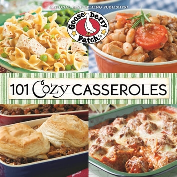 101 Cozy Casseroles ebook by Gooseberry Patch