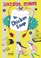 Dr. Chickensoup ebook by Renate Welsh