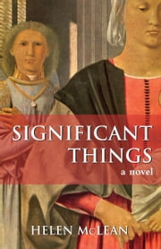 Significant Things - A Novel ebook by Helen McLean