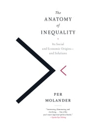 The Anatomy of Inequality - Its Social and Economic Origins- and Solutions ebook by Per Molander