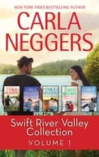 Swift River Valley Collection Volume 1 - Secrets of the Lost Summer\That Night on Thistle Lane\Cider Brook\Christmas at Carriage Hill\Echo Lake ebook by Carla Neggers