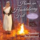 Home on Huckleberry Hill audiobook by Jennifer Beckstrand