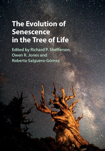 The Evolution of Senescence in the Tree of Life ebook by