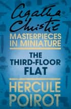The Third-Floor Flat: A Hercule Poirot Short Story ebook by Agatha Christie