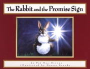The Rabbit and the Promise Sign ebook by Pat Day-Bivens,Philip Dale Smith,Donna Brooks