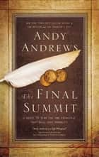 THE FINAL SUMMIT ebook by Andy Andrews