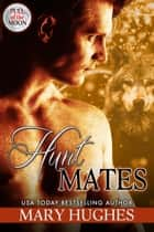 Hunt Mates ebook by Mary Hughes