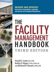 The Facility Management Handbook ebook by COTTS, David G., PE, CFM