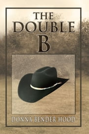 The Double B ebook by Donna Bender Hood