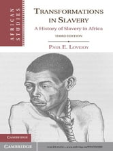 Transformations in Slavery - A History of Slavery in Africa ebook by Paul E. Lovejoy