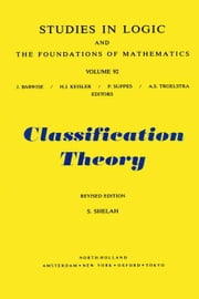 Classification Theory: and the Number of Non-Isomorphic Models ebook by Shelah, S.
