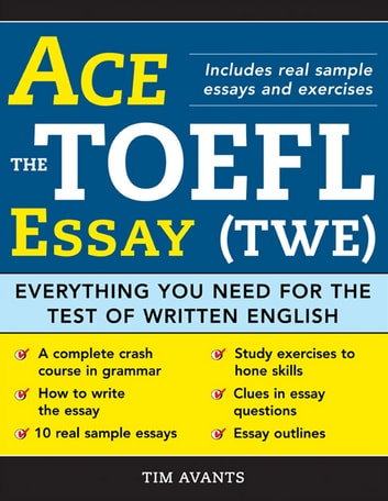 Business Essay Sample Ace The Toefl Essay Twe  Everything You Need For The Test Of Written English Essay Examples also Essays About Science Ace The Toefl Essay Twe Ebook By Timothy Avants    Essay With Thesis Statement