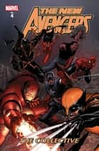 New Avengers Vol. 4: The Collective ebook by Brian Michael Bendis, Steve Mcniven, Mike Deodato