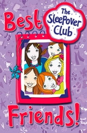 Best Friends! (The Sleepover Club) ebook by Rose Impey