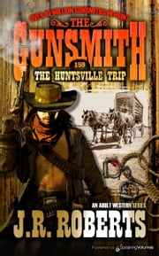 The Huntsville Trip ebook by J.R. Roberts