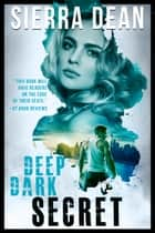 Deep Dark Secret ebook by Sierra Dean