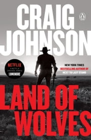 Land of Wolves - A Longmire Mystery ebook by Craig Johnson